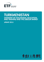 Turkmenistan Overview of vocational education and training and the labour market - Update 2015