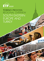 Torino Process regional overview: South Eastern Europe and Turkey