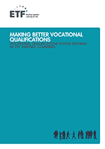 Making better vocational qualifications: Vocational qualifications system reforms in ETF partner countries