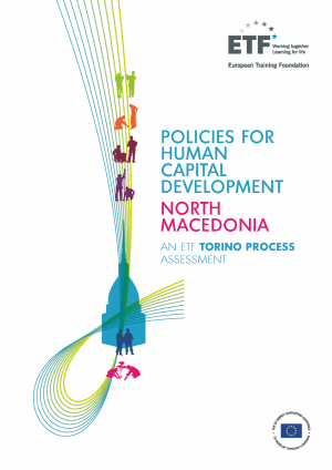 Policies for human capital development: North Macedonia – An ETF Torino Process Assessment