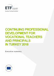 Continuing professional development for vocational teachers and principals in Turkey 2018: Executive summary