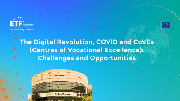 The Digital Revolution, COVID and CoVEs (Centres of Vocational Excellence):  Challenges and Opportunities